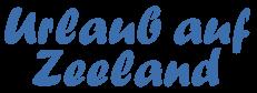 Urlaub auf Zeeland